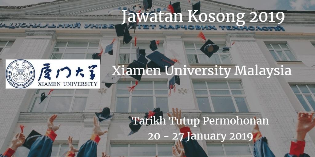 Jawatan Kosong Xiamen University Malaysia 20 - 27 January 2019