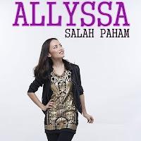 Lirik Lagu Allyssa Salah Paham