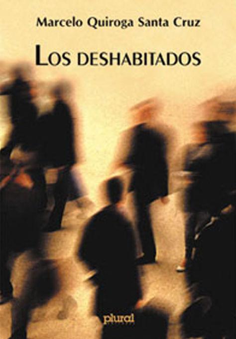 Marcelo Quiroga Santa Cruz - Los deshabitados