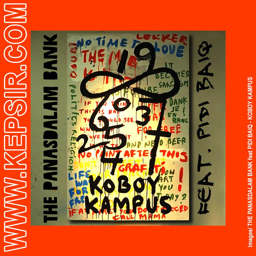 KEPSIR THE PANASDALAM BANK feat PIDI BAIQ KOBOY KAMPUS