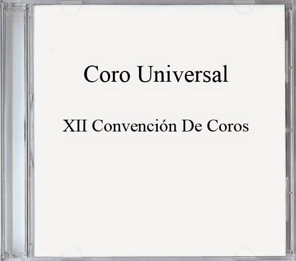 Coro Universal-XII Convención De Coros-