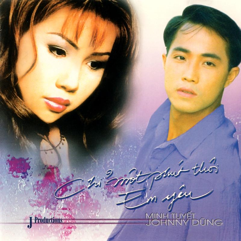 J Productions CD - Minh Tuyết, Johnny Dũng - Chỉ Một Phút Thôi Em Yêu (NRG) + bìa scan mới
