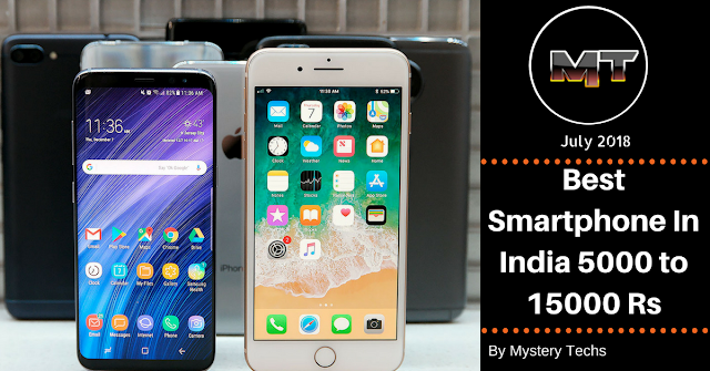 Best Smartphone In India 5000 to 15000 Rs July 2018.