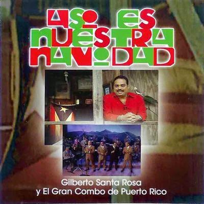 ASI ES NUESTRA NAVIDAD CD 2 - GILBERTO SANTA ROSA Y EL GRAN COMBO DE PUERTO RICO (2004)