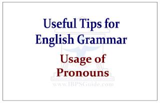 Useful Tips about English Grammar- Usage of Pronouns