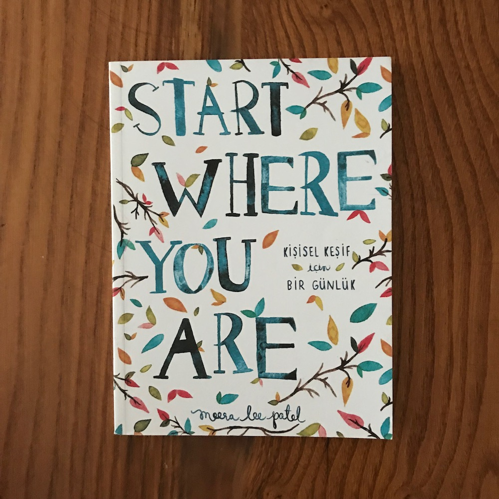 Start Where You Are - Kisisel Kesif Icin Bir Gunluk