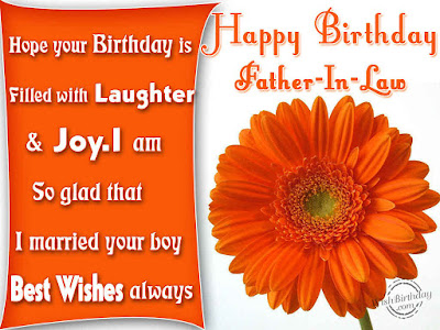 Happy Birthday  wishes quotes for father-in-law:  hope your birthday is filled with laughter