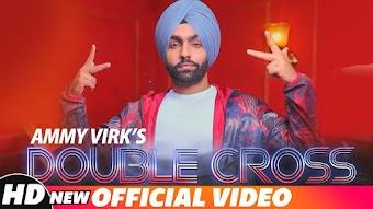 Double Cross  Ammy Virk Download Full HD Punjabi Video