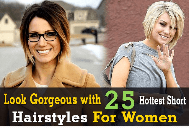 Look Gorgeous with 25 Hottest Short Hairstyles for Women