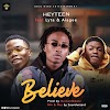 [MUSIC] Heyteen Ft. Lyta & Alagee - Believe (Prod. By DaihardBeats)