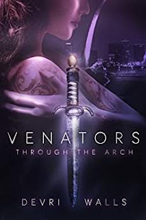 Venators: Through the Arch - a Young Adult Paranormal Fantasy by Devri Walls