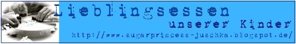 http://sugarprincess-juschka.blogspot.de/2014/06/lieblingsessen-unserer-kinder-blog.html