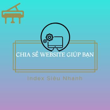 Chia sẻ website giúp blog bạn Index siêu nhanh