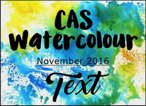 http://caswatercolour.blogspot.ca/2016/11/cas-watercolour-november-challenge_2.html