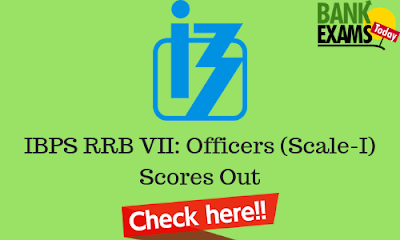 IBPS RRB VII: Officers (Scale-I) Scores Out