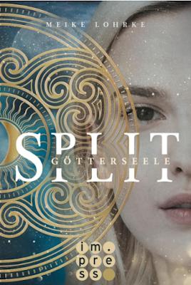 Neuerscheinungen im August 2018 #1 - Split 1: Götterseele von Meike Lohrke
