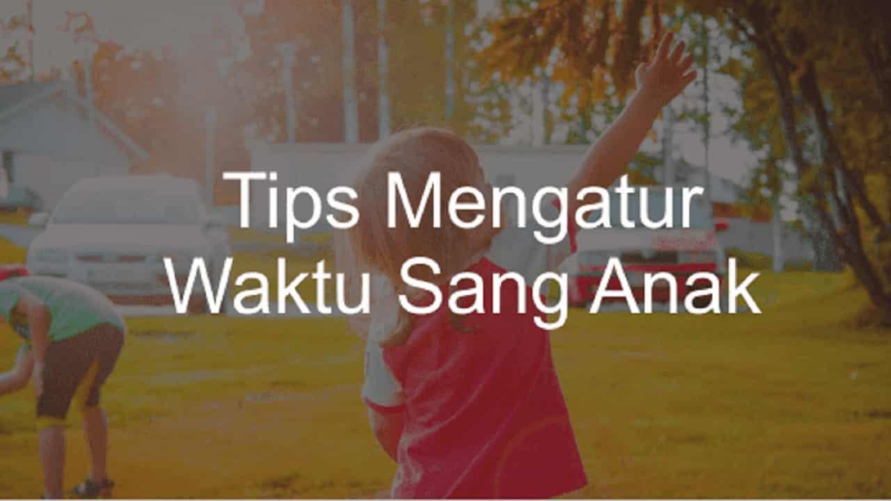 tips mengatur waktu anak yang menyenangkan
