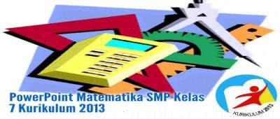 PowerPoint Matematika SMP Kelas 7 Kurikulum 2013