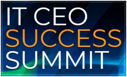 IT CEO Summit - Registration is Open! | The ChannelPro Network