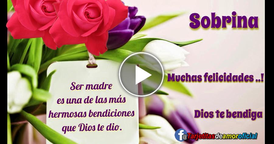 Mi Sobrina Feliz Dia De Las Madres Dios Te Bendiga Y Te Proteja Siempre Familiayamor Com Aprovecha este día con mucha alegría en el rostro y amor en el corazón. familiayamor com