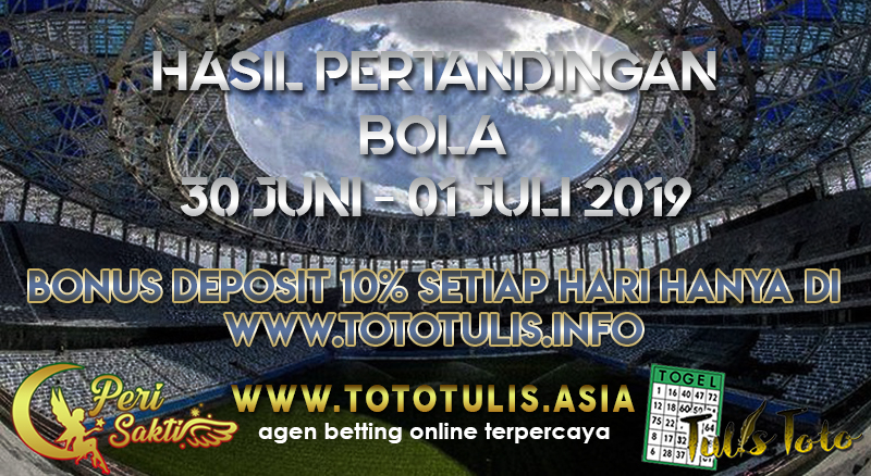 HASIL PERTANDINGAN BOLA TANGGAL 30 JUNI – 01 JULI 2019