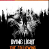 Dying Light The Following (PC) Dublado PT-BR + DLCs