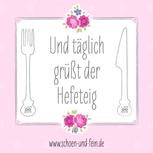 http://www.schoen-und-fein.de/blog-event-hefeteig/