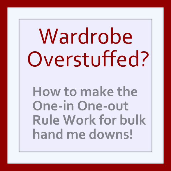 How to make the One-in One-out Rule work for bulk hand  me downs.