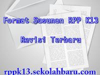 Format Susunan RPP K13 Revisi Terbaru