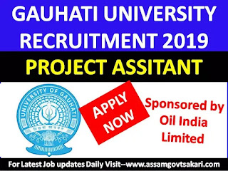 Gauhati University Recruitment 2019- Project Assistant [Apply Offline]