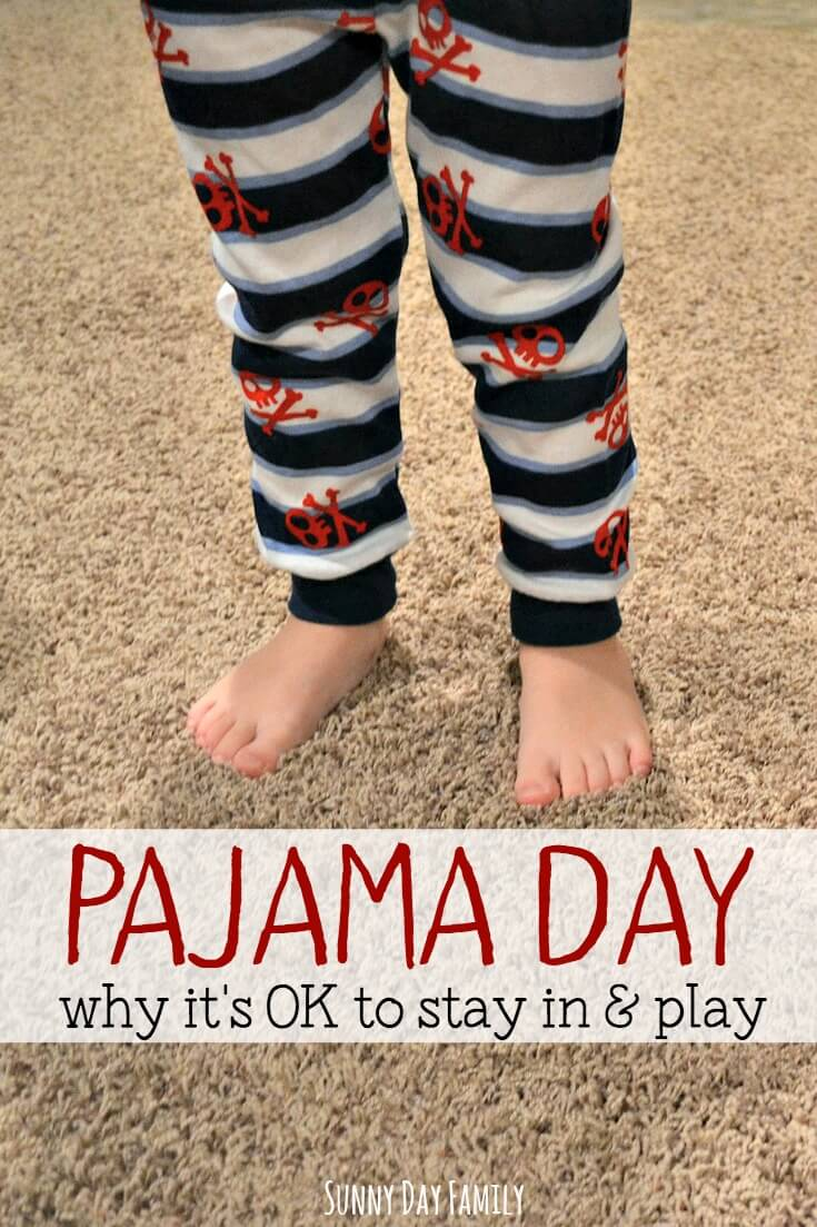 Overscheduled? Stressed? Take a pajama day. Somedays you just need to stay in your PJs and enjoy your family.
