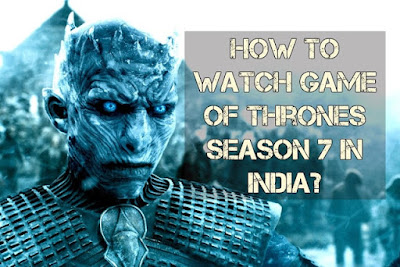 game-of-thrones, game-of-thrones-in-india, game-of-thrones-season-7, game-of-thrones-timing-india, got-season-7