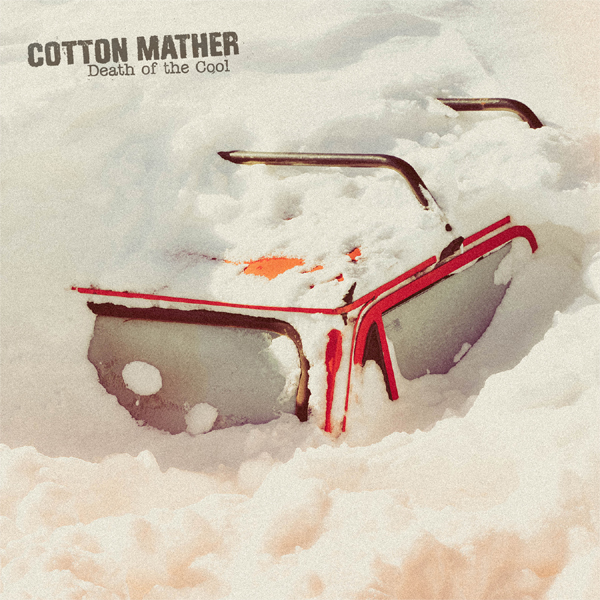 COTTON MATHER - Death of the cool 1