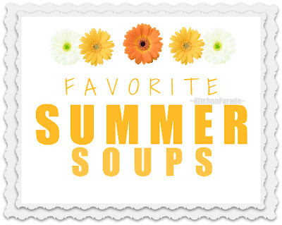 Favorite Summer Soup Recipes, from gazpacho to chowder to fresh-vegetable soups, served chilled or warm, all light and refreshing @ KitchenParade.com