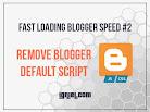 Mempercepat Blog #2 - Hapus Javascript, CSS, dan Widget Bundle Bawaan Blogger