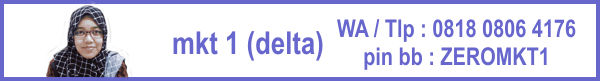 Marketing 1 : Delta 0818 0806 4176. Email: zeropromosi@gmail.com