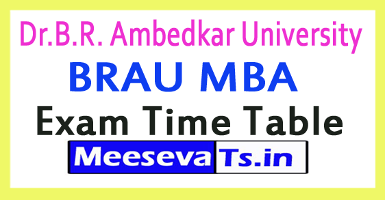 Dr.B.R. Ambedkar University BRAU MBA Exam Time Table 2017