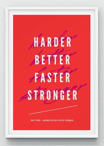 Harder. Better. Faster. Stronger > #hshdsh - hshdsh.com