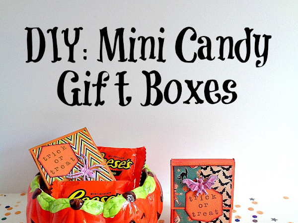 DIY: Mini Candy Gift Boxes