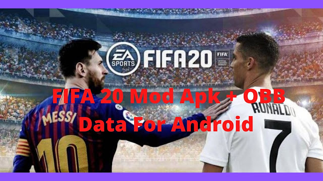 Download FIFA 20 Mod Apk + OBB Data For Android {Updated}