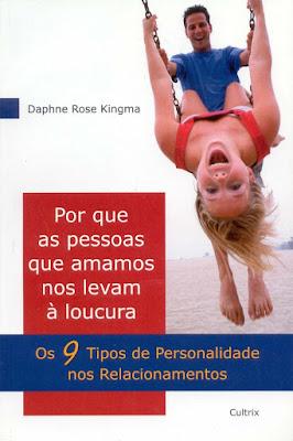 Por Que as Pessoas que Amamos nos Levam à Loucura | Daphne Rose Kingma