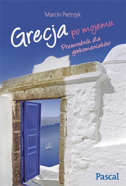 Grecja po mojemu Moja Hellada Poradnik grekomaniaka recenzja