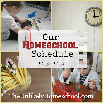 Our Homeschool Schedule 2013-2014 (The Unlikely Homeschool)