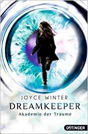 Lesemonat Februar 2018 - Dreamkeeper 1: Die Akademie der Träume von Joyce Winter