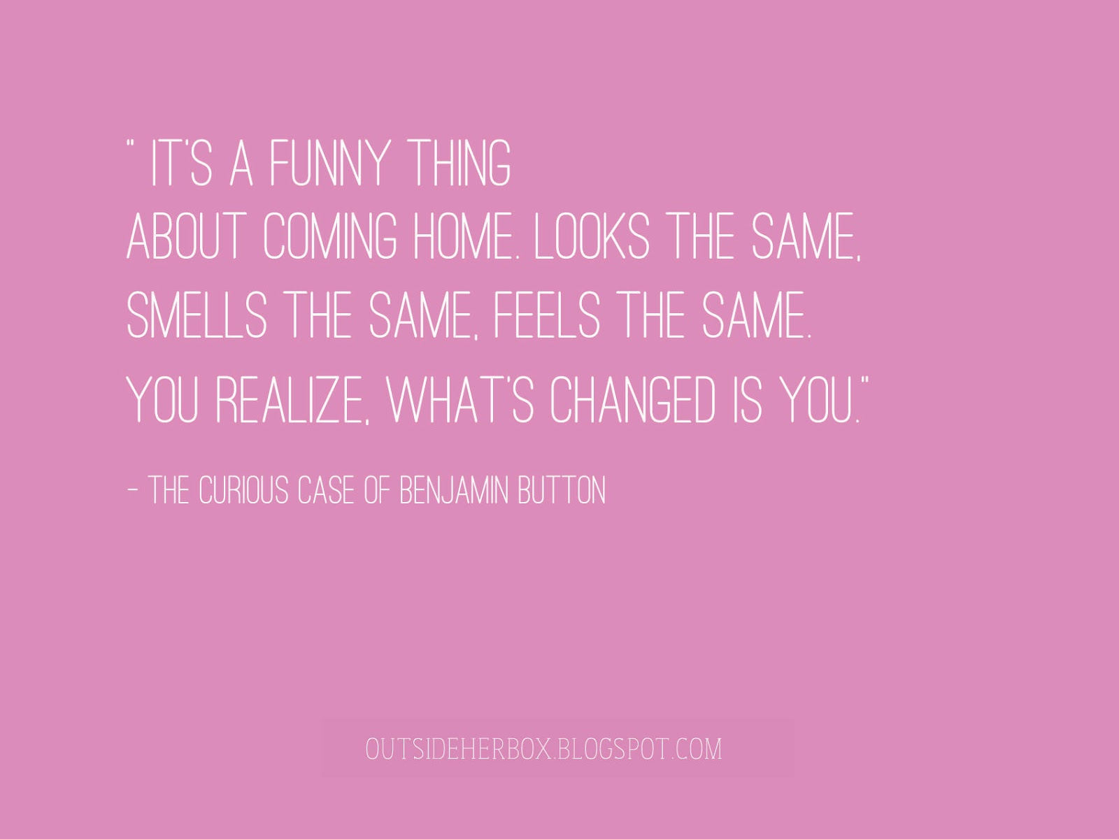 Coming Home Quotes Quotes The Curious Case Of Benjamin Button  Koshe
