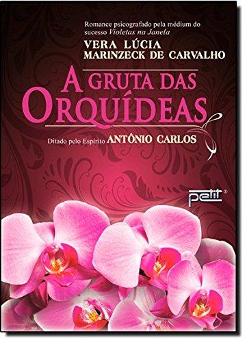 A Gruta Das Orquídeas - Vera Lúcia