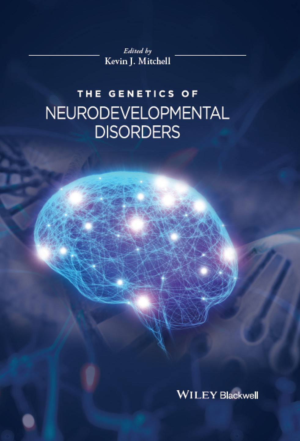 The Genetics Of Neurodevelopmental Disorders Wiring Brain Is A New Book That Will Be Published By Wiley In 2015 It Due Out August Europe And September