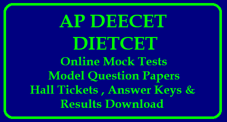 AP DEECET (Dietcet) Hall Tickets, Online Mock Tests 2018 Download – apdeecet.apcfss.in/2018/05/ap-deecet-dietcet-hall-tickets-admit-cards-2018-online-mock-tests-answer-key-results-download-apdeecet.apcfss.in.html