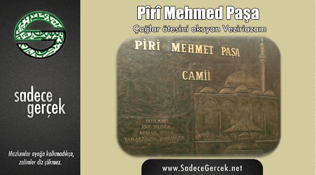 Çağlar ötesini okuyan Veziriazam: Piri Mehmed Paşa