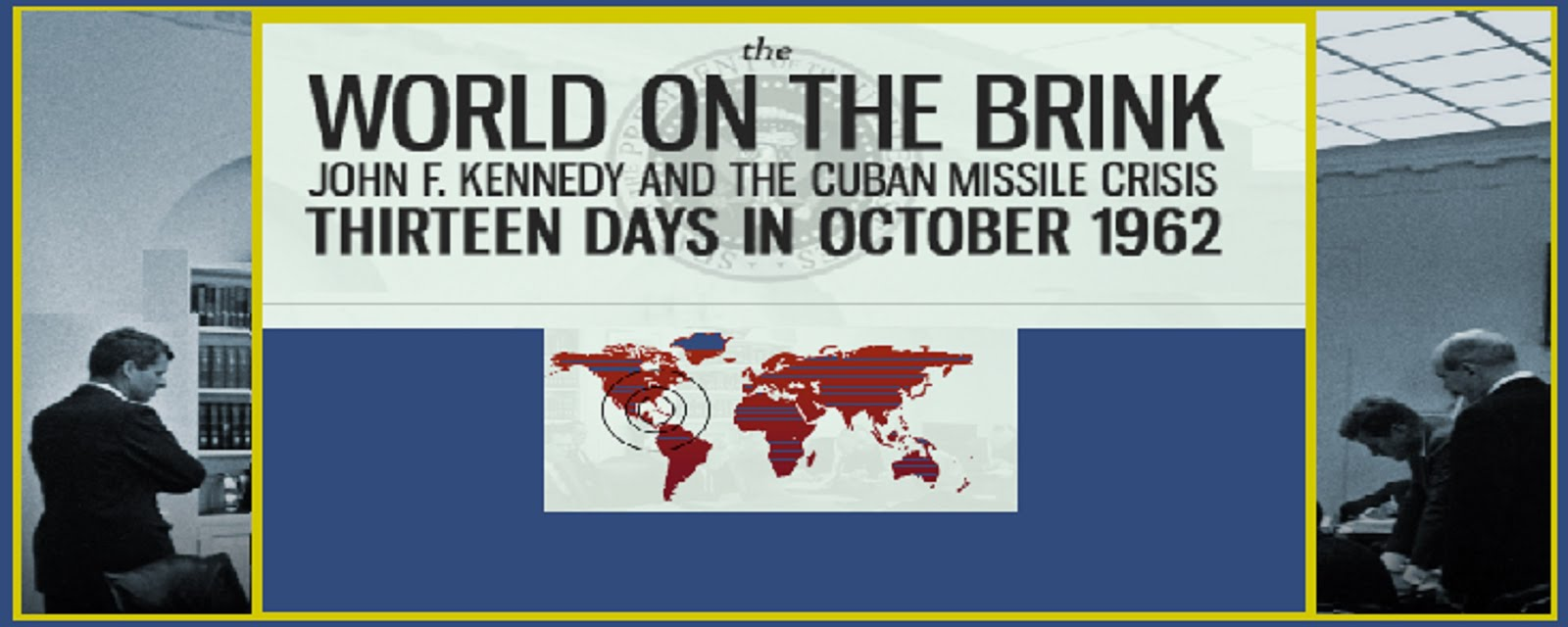 THE WORLD ON THE BRINK OCT 1962 THE CUBAN MISSEL CRISES -
